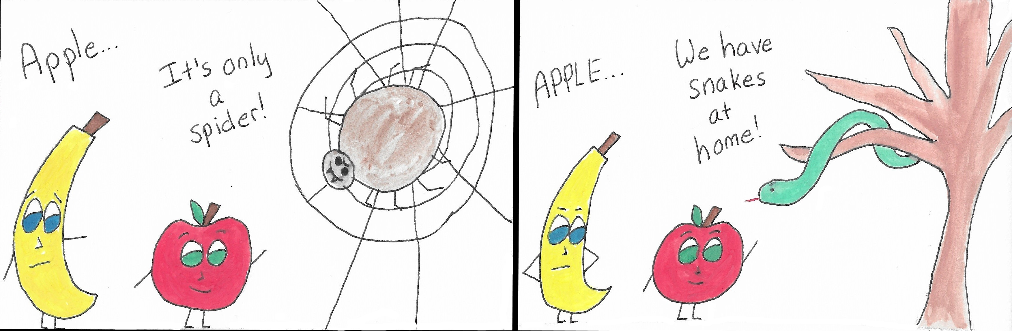 (Looks at an enormous fanged spider.) Banana: Apple... Apple: It's only a spider! (Looking at a grumpy looking snake) Banana: APPLE... Apple: We have snakes as home!